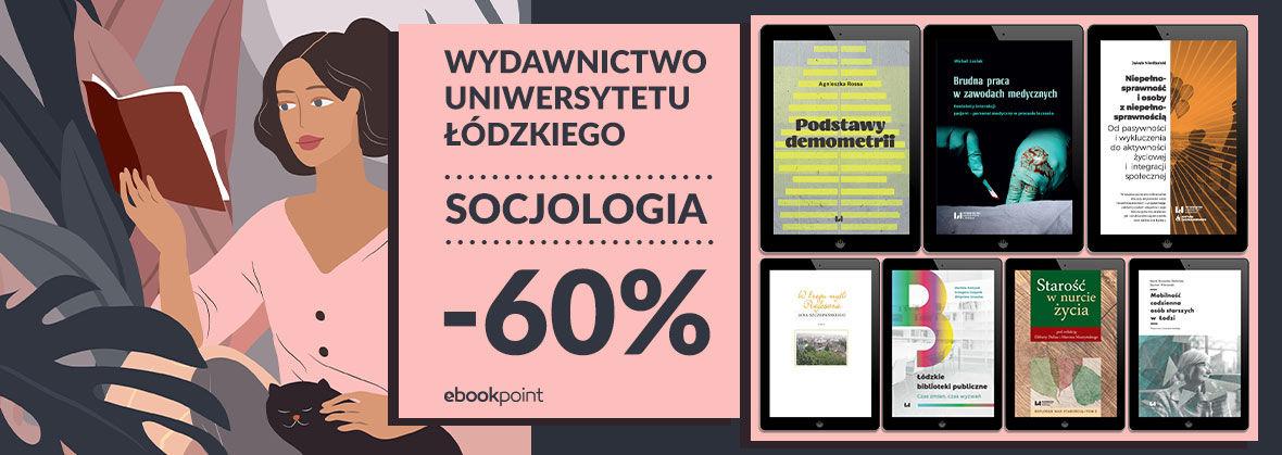 Promocja na ebooki SOCJOLOGIA / Wydawnictwo Uniwersytetu Łódzkiego / -60%